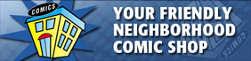 Your Friendly Neighborhood Comic Shop